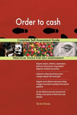 5STARCooks: Order to cash Complete Self-Assessment Guide, Gerardus Blokdyk