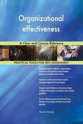 5STARCooks: Organizational effectiveness A Clear and Concise Reference, Gerardus Blokdyk