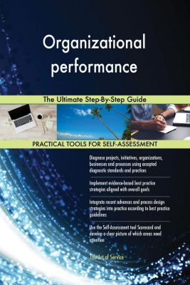 5STARCooks: Organizational performance The Ultimate Step-By-Step Guide, Gerardus Blokdyk