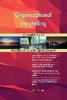5STARCooks: Organizational storytelling A Complete Guide, Gerardus Blokdyk