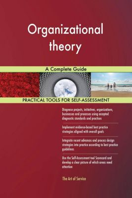 5STARCooks: Organizational theory A Complete Guide, Gerardus Blokdyk