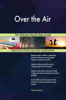 5STARCooks: Over the Air The Ultimate Step-By-Step Guide, Gerardus Blokdyk