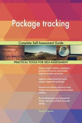 5STARCooks: Package tracking Complete Self-Assessment Guide, Gerardus Blokdyk