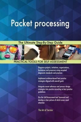 5STARCooks: Packet processing The Ultimate Step-By-Step Guide, Gerardus Blokdyk