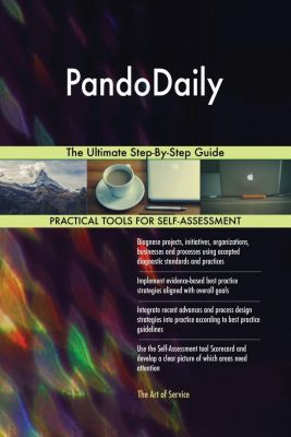 5STARCooks: PandoDaily The Ultimate Step-By-Step Guide, Gerardus Blokdyk
