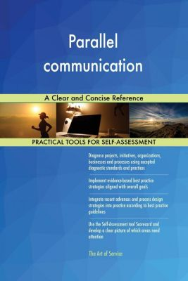 5STARCooks: Parallel communication A Clear and Concise Reference, Gerardus Blokdyk