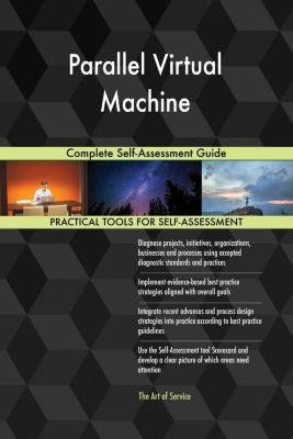 5STARCooks: Parallel Virtual Machine Complete Self-Assessment Guide, Gerardus Blokdyk