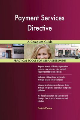5STARCooks: Payment Services Directive A Complete Guide, Gerardus Blokdyk