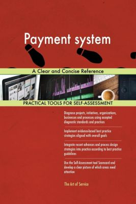 5STARCooks: Payment system A Clear and Concise Reference, Gerardus Blokdyk