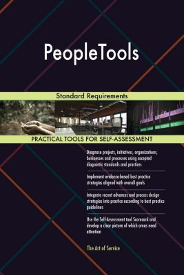 5STARCooks: PeopleTools Standard Requirements, Gerardus Blokdyk