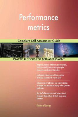 5STARCooks: Performance metrics Complete Self-Assessment Guide, Gerardus Blokdyk