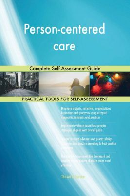 5STARCooks: Person-centered care Complete Self-Assessment Guide, Gerardus Blokdyk