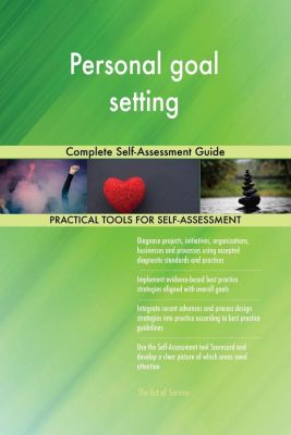 5STARCooks: Personal goal setting Complete Self-Assessment Guide, Gerardus Blokdyk