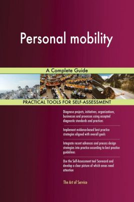 5STARCooks: Personal mobility A Complete Guide, Gerardus Blokdyk