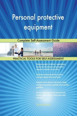 5STARCooks: Personal protective equipment Complete Self-Assessment Guide, Gerardus Blokdyk