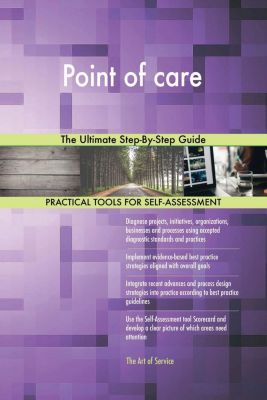 5STARCooks: Point of care The Ultimate Step-By-Step Guide, Gerardus Blokdyk