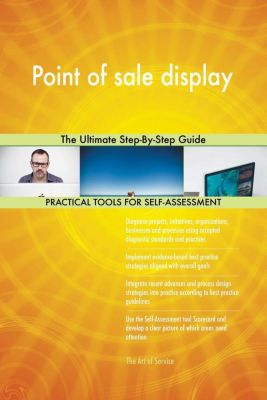 5STARCooks: Point of sale display The Ultimate Step-By-Step Guide, Gerardus Blokdyk