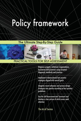 5STARCooks: Policy framework The Ultimate Step-By-Step Guide, Gerardus Blokdyk