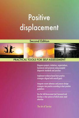 5STARCooks: Positive displacement Second Edition, Gerardus Blokdyk