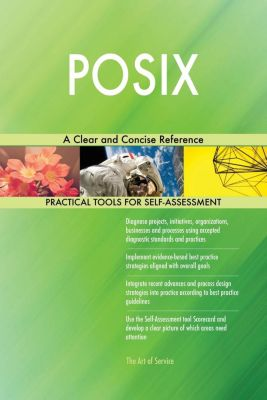 5STARCooks: POSIX A Clear and Concise Reference, Gerardus Blokdyk