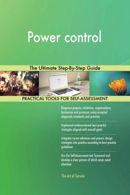 5STARCooks: Power control The Ultimate Step-By-Step Guide, Gerardus Blokdyk