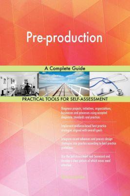 5STARCooks: Pre-production A Complete Guide, Gerardus Blokdyk