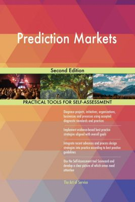 5STARCooks: Prediction Markets Second Edition, Gerardus Blokdyk