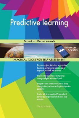 5STARCooks: Predictive learning Standard Requirements, Gerardus Blokdyk