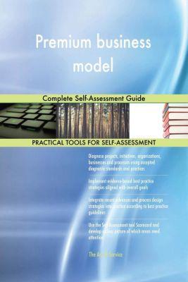 5STARCooks: Premium business model Complete Self-Assessment Guide, Gerardus Blokdyk
