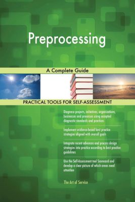 5STARCooks: Preprocessing A Complete Guide, Gerardus Blokdyk