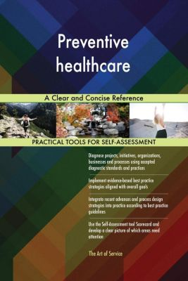 5STARCooks: Preventive healthcare A Clear and Concise Reference, Gerardus Blokdyk