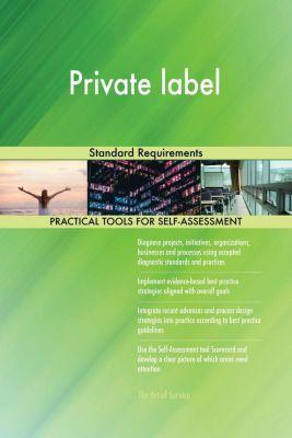 5STARCooks: Private label Standard Requirements, Gerardus Blokdyk