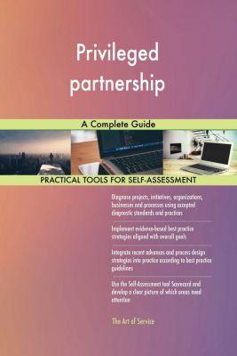 5STARCooks: Privileged partnership A Complete Guide, Gerardus Blokdyk