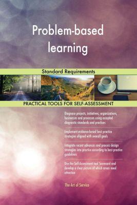 5STARCooks: Problem-based learning Standard Requirements, Gerardus Blokdyk