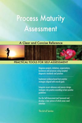 5STARCooks: Process Maturity Assessment A Clear and Concise Reference, Gerardus Blokdyk