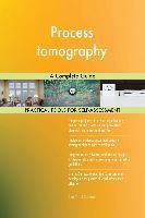 5STARCooks: Process tomography A Complete Guide, Gerardus Blokdyk
