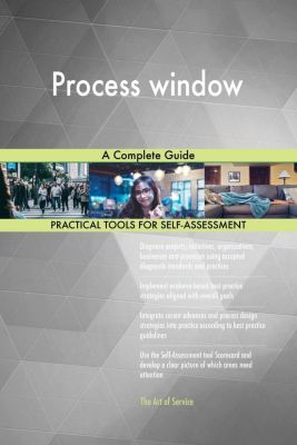 5STARCooks: Process window A Complete Guide, Gerardus Blokdyk