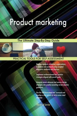 5STARCooks: Product marketing The Ultimate Step-By-Step Guide, Gerardus Blokdyk