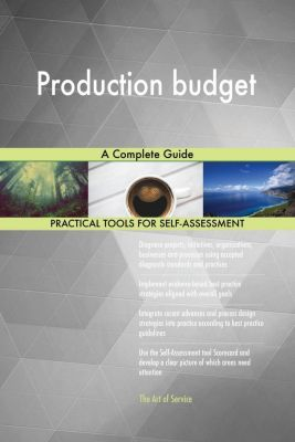 5STARCooks: Production budget A Complete Guide, Gerardus Blokdyk