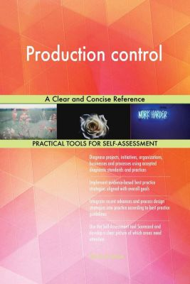 5STARCooks: Production control A Clear and Concise Reference, Gerardus Blokdyk