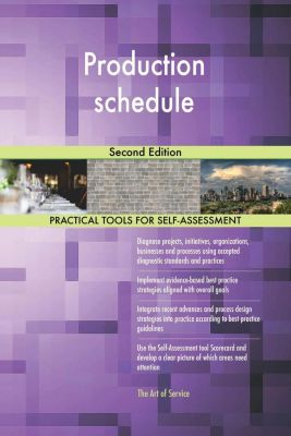5STARCooks: Production schedule Second Edition, Gerardus Blokdyk