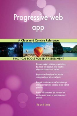 5STARCooks: Progressive web app A Clear and Concise Reference, Gerardus Blokdyk