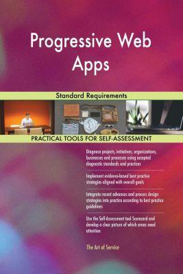 5STARCooks: Progressive Web Apps Standard Requirements, Gerardus Blokdyk