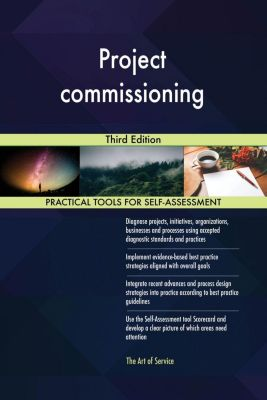 5STARCooks: Project commissioning Third Edition, Gerardus Blokdyk