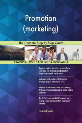 5STARCooks: Promotion (marketing) The Ultimate Step-By-Step Guide, Gerardus Blokdyk