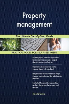 5STARCooks: Property management The Ultimate Step-By-Step Guide, Gerardus Blokdyk