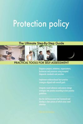 5STARCooks: Protection policy The Ultimate Step-By-Step Guide, Gerardus Blokdyk