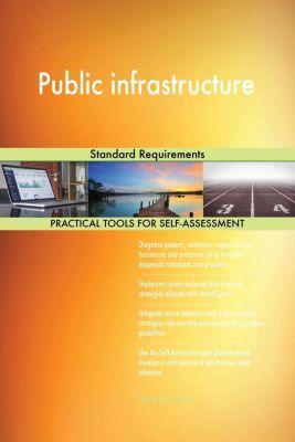 5STARCooks: Public infrastructure Standard Requirements, Gerardus Blokdyk