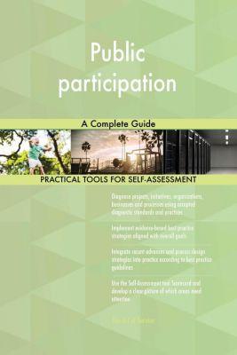5STARCooks: Public participation A Complete Guide, Gerardus Blokdyk