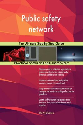 5STARCooks: Public safety network The Ultimate Step-By-Step Guide, Gerardus Blokdyk
